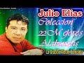 Julio Elias / Coleccion 22 Mejores Alabanzas. Vol 2