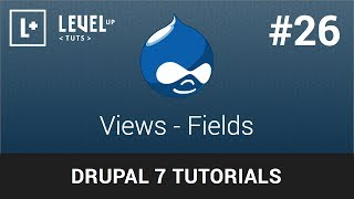 Drupal Tutorials #26 - Views - Fields