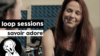 Savoir Adore - Giants | Loop Sessions