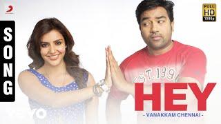 Vanakkam Chennai - Hey Song   Anirudh