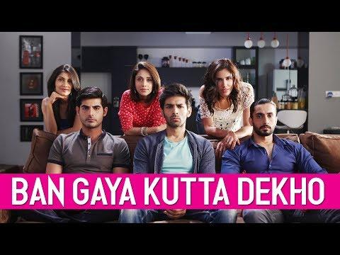 Ban Gaya Kutta Dekho   Pyar Ka Punchnama 2   Viacom18 Motion Pictures