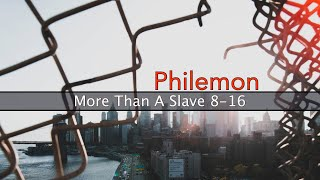 Philemon 8-16 More Than A Slave