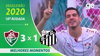 FLUMINENSE 3 X 1 SANTOS | MELHORES MOMENTOS | 18ª RODADA BRASILEIRÃO 2020 | ge.globo