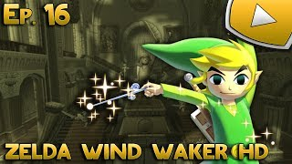 Zelda Wind Waker HD : Excalibur | Episode 16 - Let