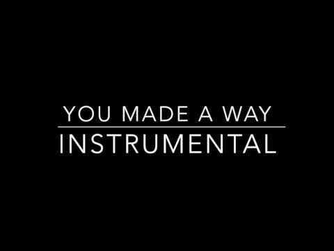 You made a way travis greene instrumental!