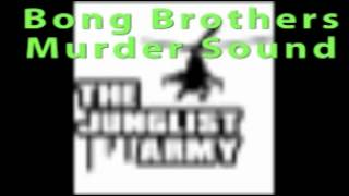 bong brothers - murder sound
