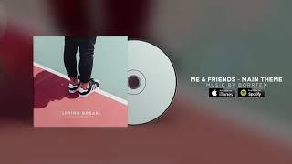 Borrtex - Me & Friends - Main Theme (Official Audio)