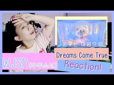 WJSN 우주소녀 -  Dreams Come True 꿈꾸는 마음으로  Reaction  ♫
