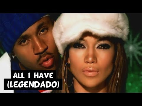 Jennifer Lopez - All I Have (Feat. LL Cool J) [Legendado]