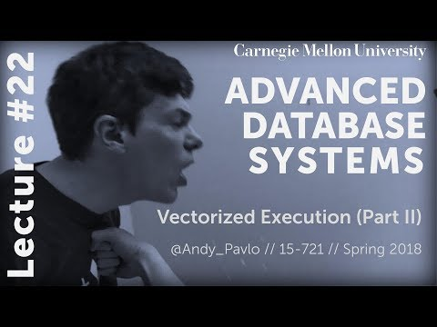 CMU Advanced Database Systems - 22 Vectorized Query Execution Part II (Spring 2018)