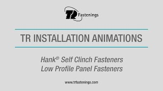 TR Hank® Self Clinch Fasteners - Low Profile Panel Fasteners