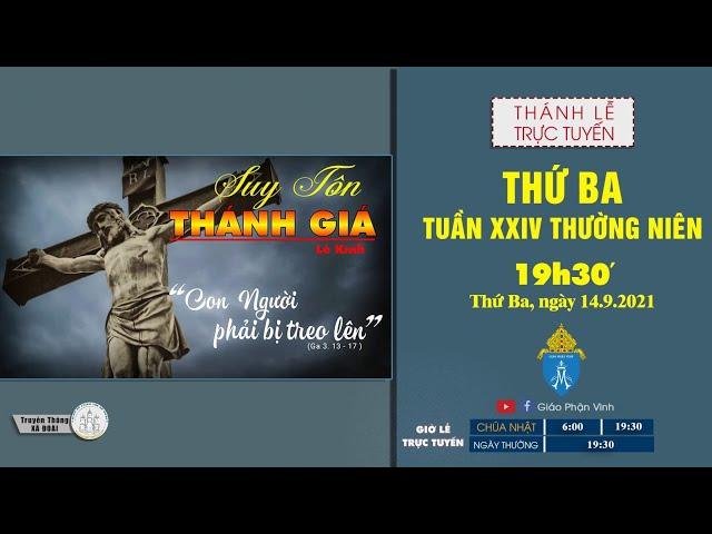 🔴Trực Tuyến Thánh Lễ | THỨ BA TUẦN XXIV THƯỜNG NIÊN | 19h30', ngày 14.9.2021 | Giáo Phận Vinh