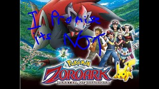 I promise this is not the Zoroark Master of Illusions Movie