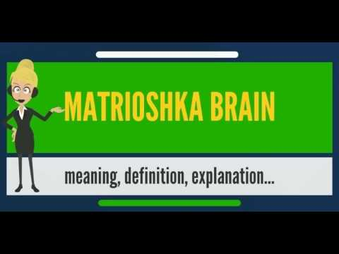 What is MATRIOSHKA BRAIN? What does MATRIOSHKA BRAIN mean? MATRIOSHKA BRAIN meaning & explanation
