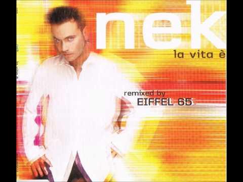 02. Nek - La vita è (Eiffel 65 Rmx Extended Mix) mp3