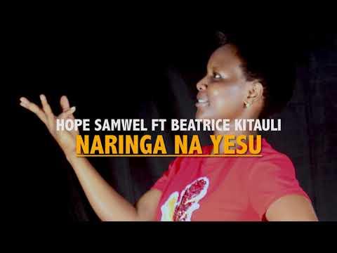 HOPE SAMWEL FT BEATRICE KITAULI NARINGA NA YESU Official Audio