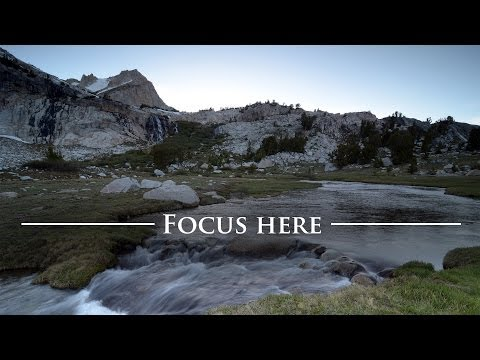 Photography Tutorial: Get Sharp Focus From Front to Back