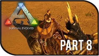ARK: Survival Evolved Gameplay Part 8 -