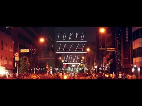 【日本語ラップ MIX】DJ KRO TOKYO JAZZY MOVE JAPANESE HIPHOP MIX