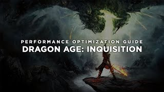Dragon Age: Inquisition - How To Fix Lag/Get More FPS and Improve Performance
