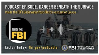 Inside the FBI Podcast: Danger Beneath the Surface