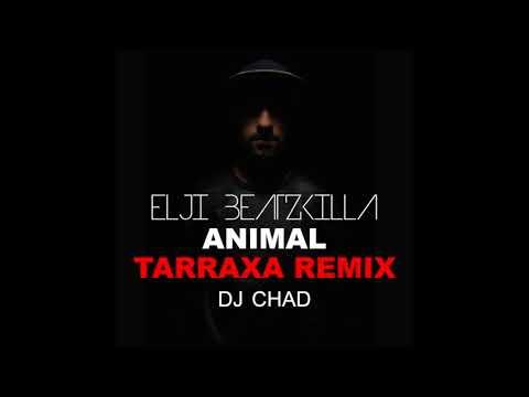Elji Beatzkilla – Animal – Tarraxa Remix – [Dj Chad Kizomba] – 2018