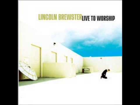 I Cry for You - Lincoln Brewster (Live to Worship)