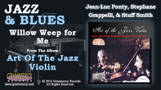Jean-Luc Ponty, Stephane Grappelli, & Stuff Smith - Willow Weep for Me