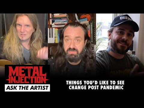 What Would You Like To See Post-Pandemic? ASK THE ARTIST | Metal Injection