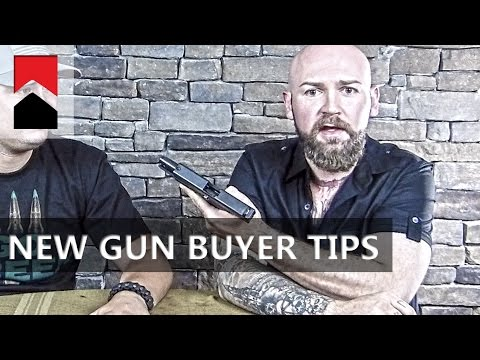 New Gun Buyer Tips and Advice