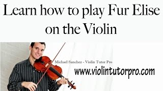 Learn how to play Fur Elise on the Violin