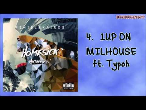 Peniel & Kairos [Homesick Mixtape] - 1UP On Milhouse ft. Typoh