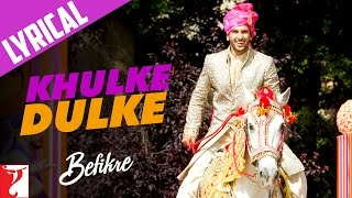 Lyrical: Khulke Dulke Song with Lyrics | #Befikre | Ranveer Singh | Vaani Kapoor