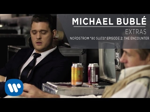 """Download Michael Bublé - Nordstrom """"80 Suits"""" Episode 2 Trailer: The Encounter [Extra]"""
