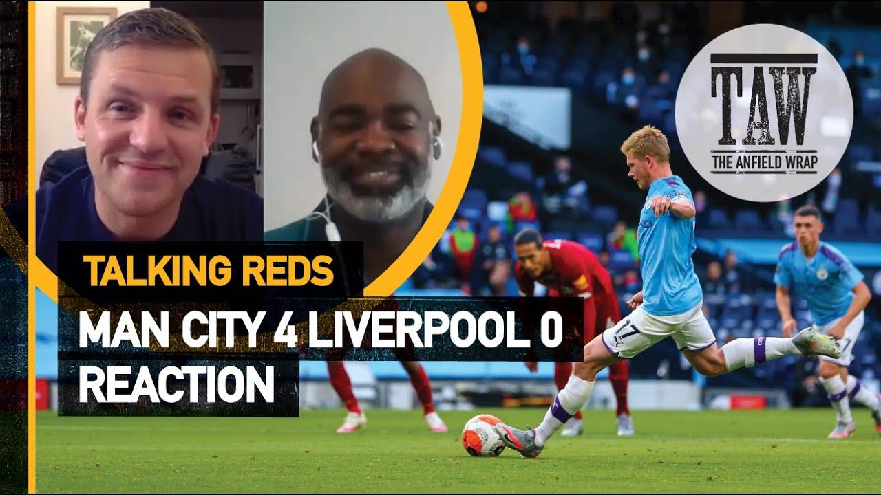 Man City 4 Liverpool 0: Reaction | Talking Reds