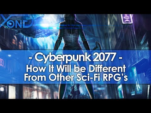 How Cyberpunk 2077 Will Be Different from Other Sci-Fi RPG