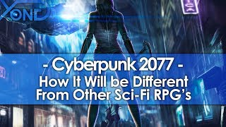 How Cyberpunk 2077 Will Be Different from Other Sci-Fi RPG's