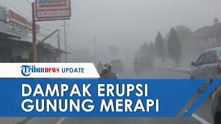 Erupsi Gunung Merapi Berdampak Hujan Abu di Sukoharjo, Klaten hingga Boyolali