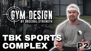 TBK Sports Complex | Gym Design | Part II