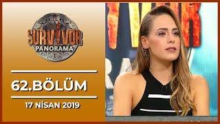 Survivor Panorama 62. Bölüm - 17 Nisan 2019