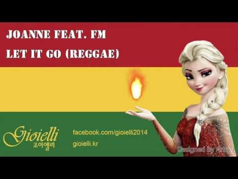 Let It Go (Reggae) by Joanne feat. FM