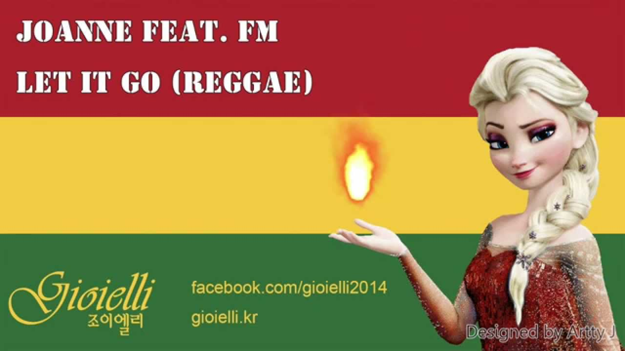 Let It Go (Reggae) by Joanne feat. FM