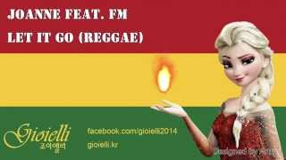 let it go reggae by joanne feat fm