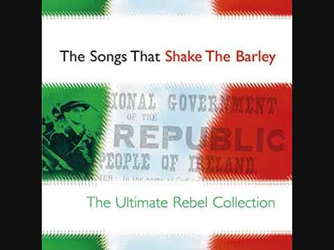 The Songs That Shake The Barley  The Best Ultimate Rebel Collection  20 Irish Rebel Songs