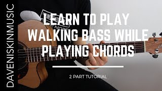 Learn Walking Bass On Guitar WHILE Playing Chords - Jazz Guitar Lesson (Part 1)