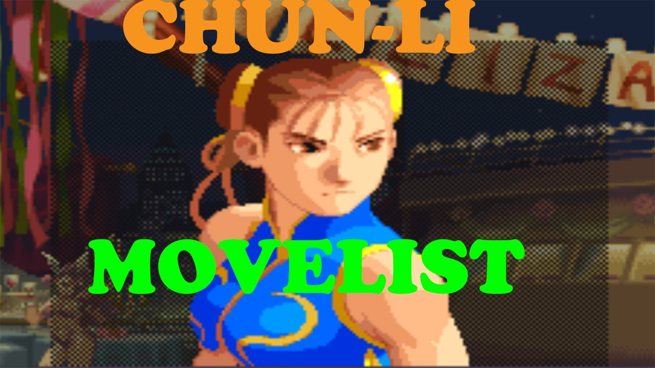 Street Fighter Alpha 2 Chun Li Move List