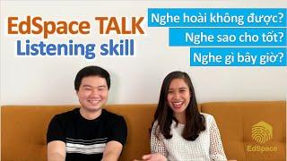 EdSpace Talk 01: Làm sao NGHE được?