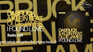 Dabruck & Klein feat. Ollie James - I Found Love (Radio Edit)