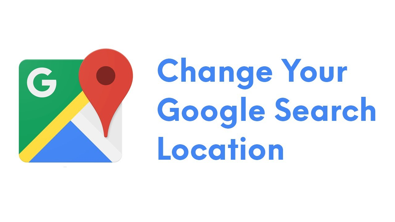 How To Change Your Location On Google Search 2021