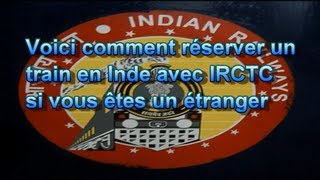 IRCTC, Voici comment réserver un train indien en étant un étranger avec IRCTC, Indian Railway